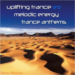 Various Artists - Uplifting Trance and Melodic Energy Trance Anthems (Keejay Records)