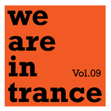 We Are in Trance, Vol.09 by Various Artists mp3 download