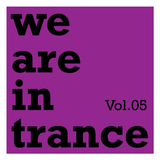 We Are in Trance Vol.05 by Various Artists mp3 download