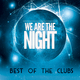 Various Artists - We Are the Night: Best of the Clubs