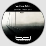 We Call It Techno, Vol. 8 by Various Artists mp3 download