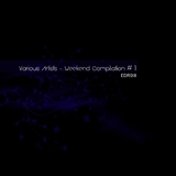 Weekend Compilation #1 by Various Artists mp3 download