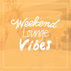 Various Artists - Weekend Lounge Vibes
