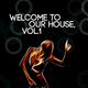 Various Artists Welcome to Our House, Vol.1