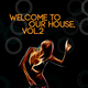 Various Artists - Welcome to Our House, Vol. 2