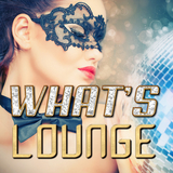 What's Lounge by Various Artists mp3 download