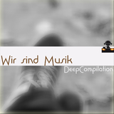 Wir sind Musik - Deep Compilation by Various Artists mp3 download