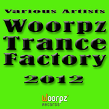 Woorpz Trance Factory 2012 by Various Artists mp3 download