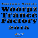 Woorpz Trance Factory 2013 by Various Artists mp3 download