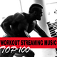 Various Artists - Workout Streaming Music Top 100