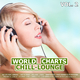 Various Artists - World Chill-Lounge Charts, Vol. 2