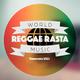 Various Artists - World Reggae Rasta Music Vibrations 2016