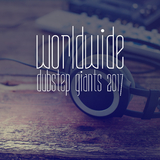 Worldwide Dubstep Giants 2017 by Various Artists mp3 download