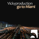 Vickyproduction Go to Miami