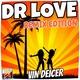 Vin Deicer Dr Love - Remix Edition