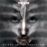 Aliens in the Spaceship Ep by Vincenn mp3 download