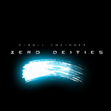 Zero Deities by Virgil Enzinger mp3 download