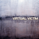 Virtual Victim Lost in Mind