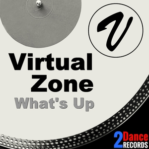 Virtual Zone - What's Up (2Dance Records)
