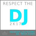 Respect the DJ 2k17 (Andy Franklini Remix Extended Edit) by Visioneight & Bootmasters feat. Trevor Jackson mp3 downloads