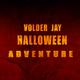 Volder Jay Halloween Adventure