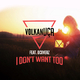 Volkan Uca feat. Dcoverz - I Don't Want Too
