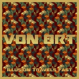 Illusion Travels Fast by Von Ort mp3 download