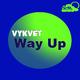 Vykvet Way Up EP