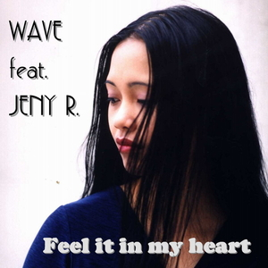 WAVE feat. JENY R. - Feel it in my heart (ARC-Records Austria)