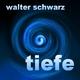 Walter Schwarz Tiefe
