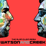 Watson & Creek - The Alan Clein Mixes  by Watson & Creek mp3 downloads