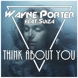 Think About You by Wayne Porter feat. Suiza mp3 download