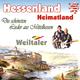 Weiltaler Hessenland Heimatland - Die schönsten Lieder aus Mittelhessen