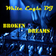 White Eagle DJ Broken Dreams