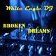 White Eagle DJ - Broken Dreams