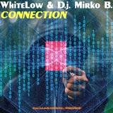 Connection by WhiteLow & D.J. Mirko B. mp3 download