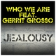Who We Are feat. Gerrit Grosso - Jealousy(Remixes)