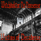 Victims of Decadence by Witchdoktor No Nonsense mp3 downloads