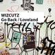 Wizcutz Go Back / Loveland