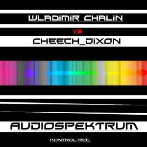 Wladimir Chalin Vs Cheech_Dixon - Audiospektrum (Kontrol-rec.)