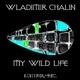 Wladimir Chalin My Wild Life