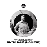 Electro Swing (Radio Edits) by Wolfgang Lohr mp3 download