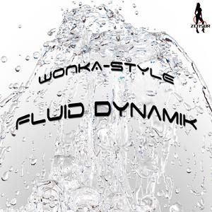 Wonka-Style - Fluid Dynamik (Zensur)