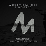 Changes(Angelo Ferreri Remix) by Woody Bianchi & Re-Tide mp3 download