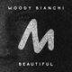 Woody Bianchi - Beautiful