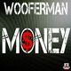 Wooferman Money