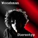 Wooshman Stereotyp