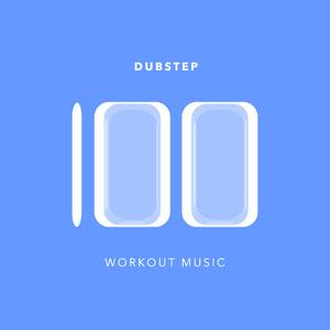 Workout Music - 100 Dubstep Workout Music (Workout Music Service)