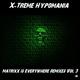 X-Treme Hypomania Matrixx Is Everywhere Remixes, Vol. 3