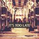 Yigit Yaparel - It's Too Late